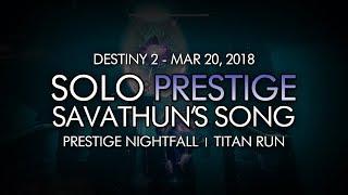 Destiny 2 - Solo Prestige Nightfall: Savathun's Song (Titan) - March 20, 2018 Weekly Reset