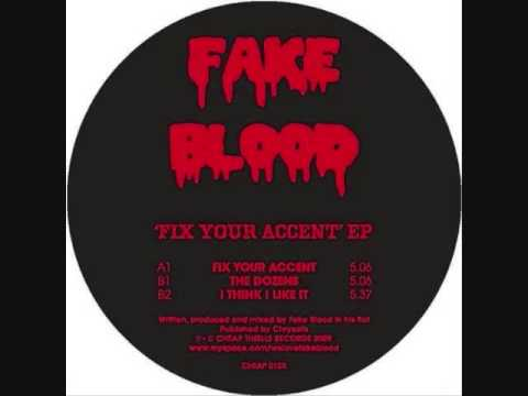 Fake Blood-fix your accent