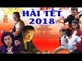 Hài Tết 2018 Mới Nhất | Ván Cờ Vồ 5 | Phim Hài Tết Mới Nhất 2018 thumbnail