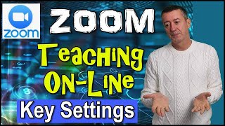 Teach on-line with Zoom:  Key settings you need to understand   #teachonline   #onlineteaching