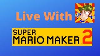 Billymc Plays Super Mario Maker 2 Live: Ep. 1