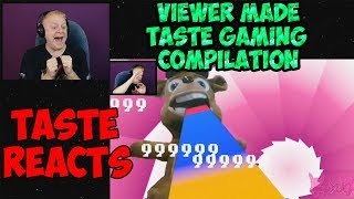 TASTE REACTS #10 - ANOTHER AWESOME VIEWER MADE TASTE GAMING COMPILATION