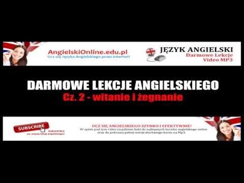 DARMOWE LEKCJE ANGIELSKIEGO (Cz. 2 - Witanie I Żegnanie) - Angielski Dla Początkujących Video Mp3