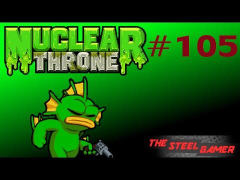 Nuclear Throne Ep. 105 [Broken]