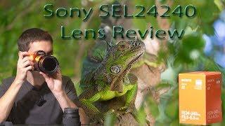 Sony SEL24240 FE 24-240mm Lens Review