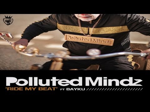 Polluted Mindz Feat Bayku - Ride My Beat (denzal Park Edit) video