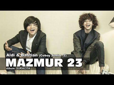 Download Lagu Mazmur 23 - Aldi & Bastian (Coboy Junior -2) MP3 Free