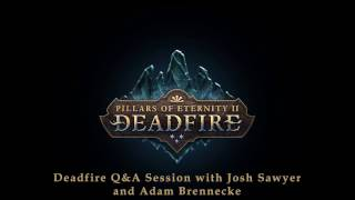 Pillars of Eternity II: Deadfire - Twitch Live Q&A Chat 2 - Featuring Josh Sawyer and Adam Brennecke