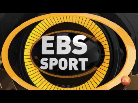 EBS Sport Latest  Ethiopian Current  Sport News