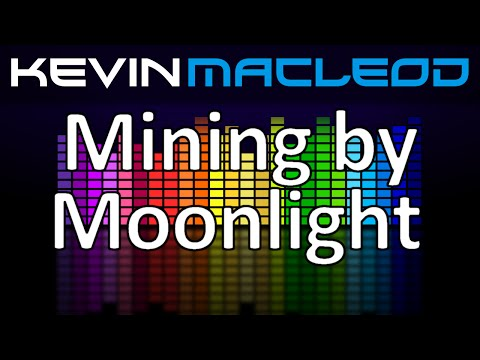 Kevin MacLeod: Mining by Moonlight