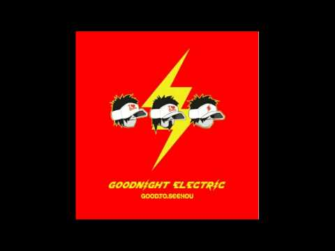 Goodnight Electric - Were Going To The Star