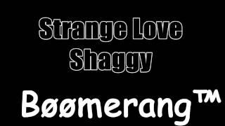 Watch Shaggy Strange Love video