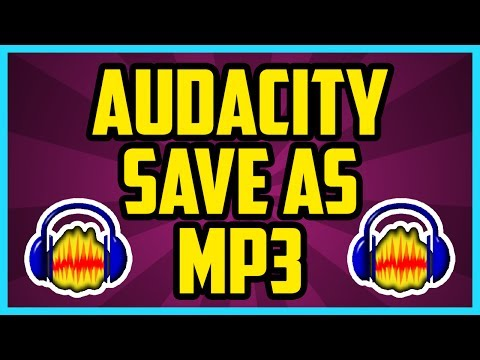 HOW TO SAVE AUDACITY FILES AS MP3 2017 (QUICK & EASY) - How to export audacity as MP3 2017