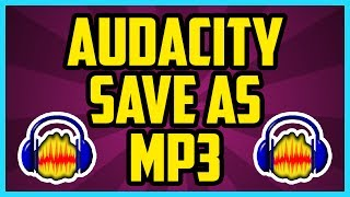 Download Lagu HOW TO SAVE AUDACITY FILES AS MP3 2017 (QUICK & EASY) - How to export audacity as MP3 2017 Gratis STAFABAND