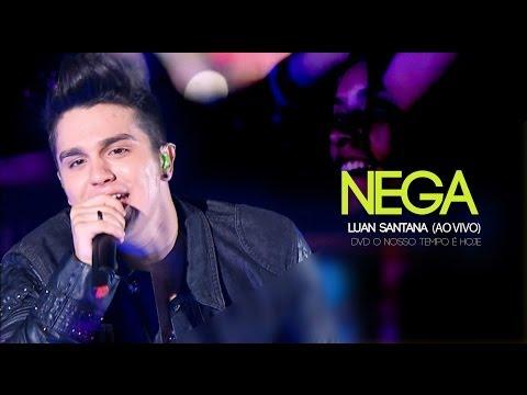 Luan Santana - Nega (Novo DVD - O nosso tempo é Hoje)