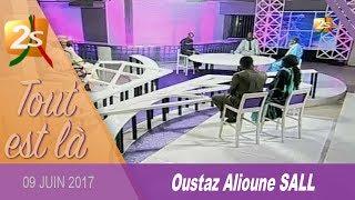 TOUNKARA REÇOIT OUSTAZ ALIOUNE SALL DANS TOUT EST LÀ DU 09 JUIN 2017