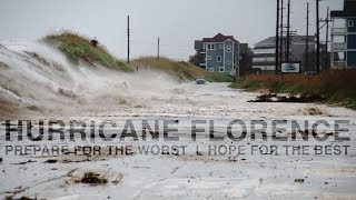 HURRICANE FLORENCE Pt. 2  |  PREPARE for the WORST, HOPE for the BEST