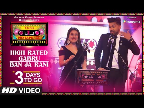T-Series Mixtape Punjabi: High Rated Gabru/Ban Ja Rani | 3 Days to Go |  Neha Kakkar & Guru Randhawa