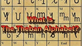 What Is The Theban Alphabet?