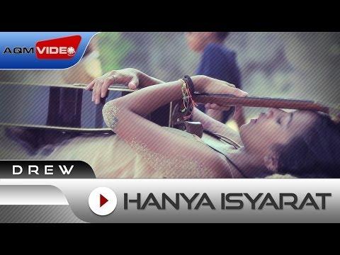 Drew - Hanya Isyarat (Ost. Rectoverso) | Official Video