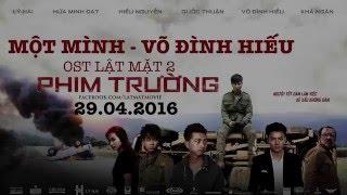 Một Mình | Võ Đình Hiếu | OST Phim Trường - Lật Mặt 2 Movie