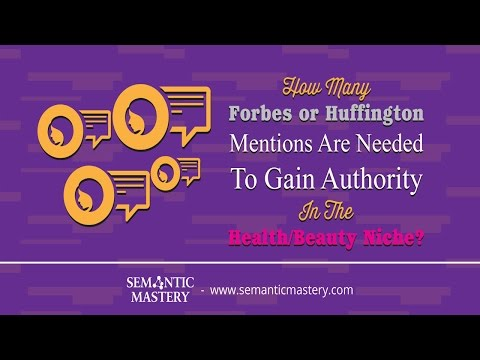 How Many Forbes Or Huffington Mentions Are Needed To Gain Authority In The Health or Beauty Niche?