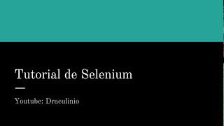 Tutorial Selenium Capítulo 0: Presentación