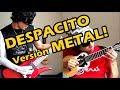 DESPACITO - METAL Version