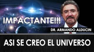 Doctor Armando Alducin | IMPACTANTE!!! - ASÍ SE CREO EL UNIVERSO - Prédicas Cristianas