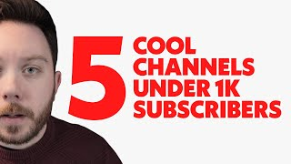 5 Cool Channels Under 1,000 Subscribers