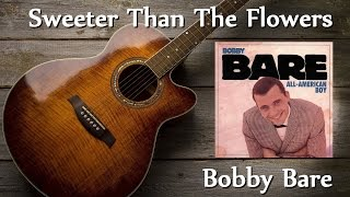 Watch Bobby Bare Sweeter Than The Flowers video