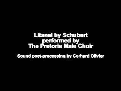Litanei by Schubert - performed by the Pretoria Male Choir
