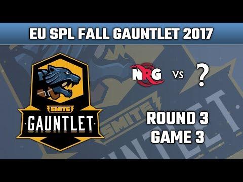 SMITE Fall Split Gauntlet EU 2017 - Round 3: NRG Esports vs. Round 2 Winners (Game 3)