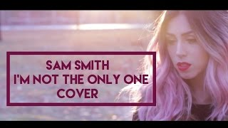 I'm Not The Only One - Sam Smith Cover (vChenay)