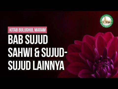 Bab Sujud Sahwi & Sujud-sujud lainnya - Ustadz Ahmad Zainuddin Al Banjary
