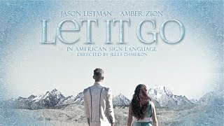 """Let It Go"" in ASL (Amber Zion & Jason Listman)"
