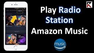 How To Play Radio Station Amazon Music