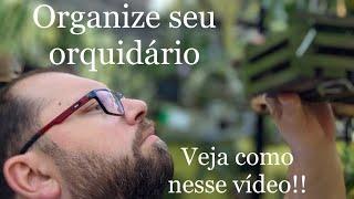 ORGANIZE SEU ORQUIDÁRIO!!! E FIQUE LIVRE DE FUNGOS E PRAGAS QUE ATACAM SUAS ORQUÍDEAS !