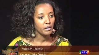 Meet EBC - Tefera Gedamu Talks to the Amazing Designer Teshalech Tadesse