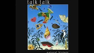 Talk Talk - Natural History (Full Album)