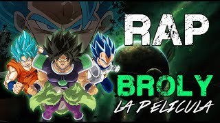 "DRAGON BALL SUPER ""BROLY"" LA PELÍCULA RAP (2019) 