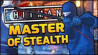 MASTER OF STEALTH! | Hitman Funny Moments Montage