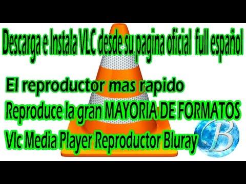 COMO DESCARGAR E INSTALAR REPRODUCTOR VLC MEDIA PLAYER, full español 100% gratis en HD