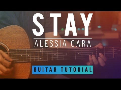 Zedd Ft. Alessia Cara - Stay | Guitar Tab Tutorial | How To Play Melody & Chords