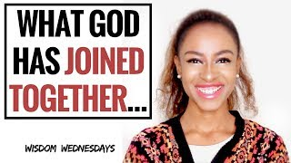 WHAT GOD HAS JOINED TOGETHER LET NO MAN SEPARATE - Wisdom Wednesdays