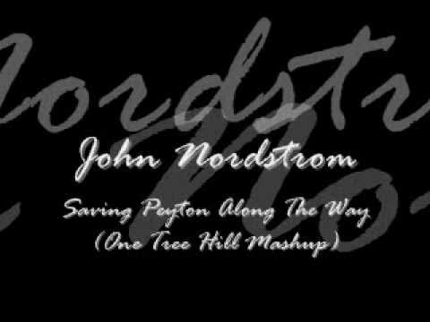 John Nordstrom - Saving Peyton Along The Way (One Tree Hill Mashup)