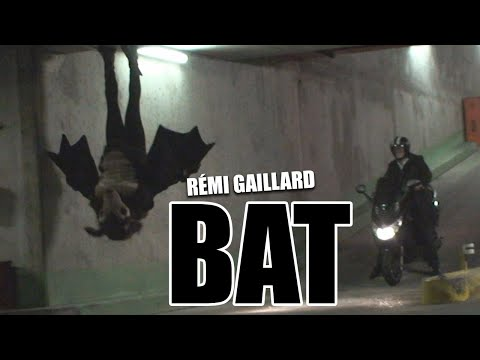 BAT (REMI GAILLARD) Video