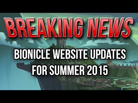 BREAKING NEWS: BIONICLE Website Updates for Summer 2015
