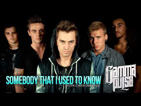 Somebody That I Used To Know (Gotye Cover) - Gamma Pulse
