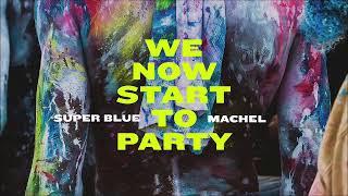 Super Blue X Machel Montano We Now Start To Party Jouvert Power Riddim Soca 2019